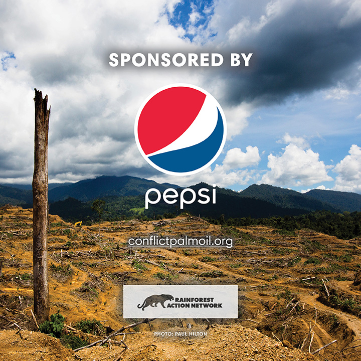 Palm Oil Deforestation -Sponsored by PepsiCo. Courtesy of Rainforest Action Network