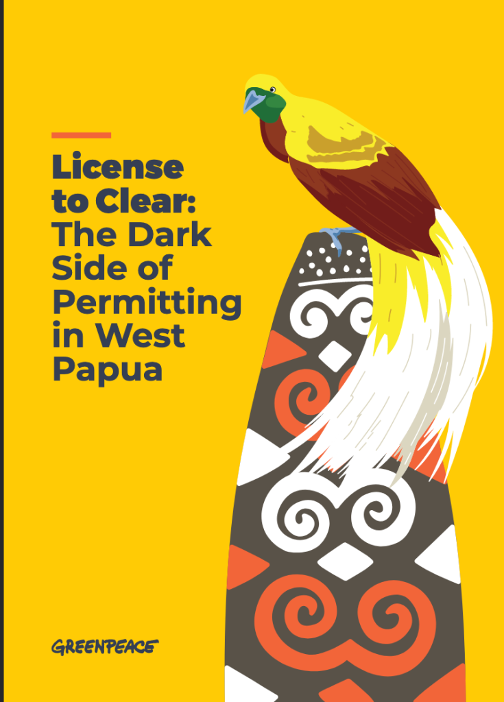 License to Clear Dark Side of Permitting in West Papua by Greenpeace (2021)