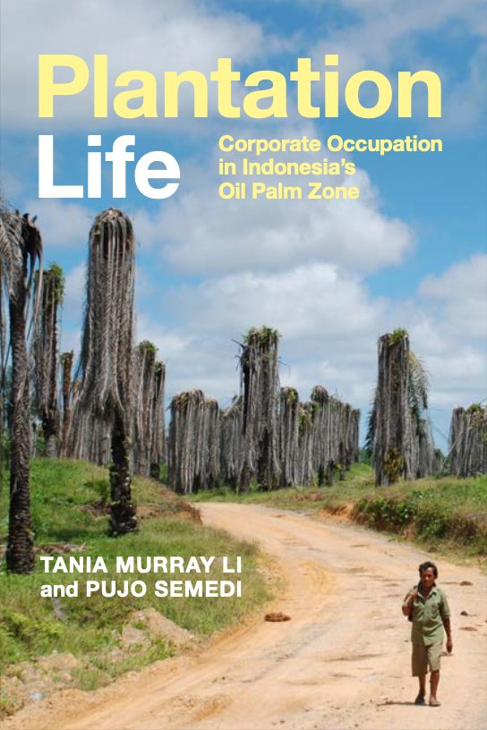 Plantation Life Corporate Occupation in Indonesia's Oil Palm Zone (2021)